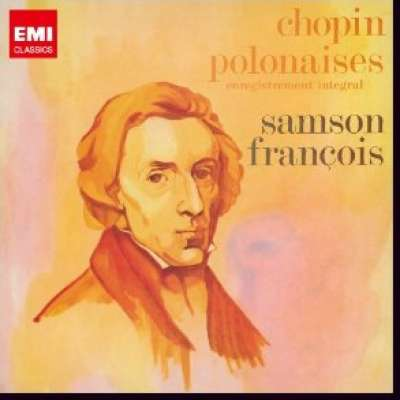 Chopin: Polonaises - Samson Francois