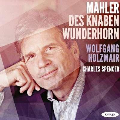 Mahler: Des Knaben Wunderhorn - Charles Spencer, Wolfgang