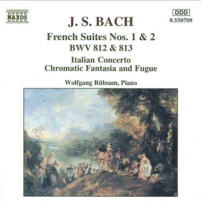 Bach: French Suites No.1-2 Italian Concerto, Chromatic Fantasia And Fugue