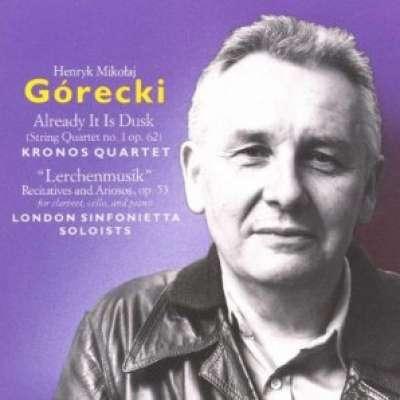 Henryk Mikolaj Górecki: Already It Is Dusk
