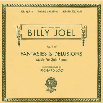 Billy Joel: Op. 1-10 Fantasies and Delusions - Music for Solo Piano