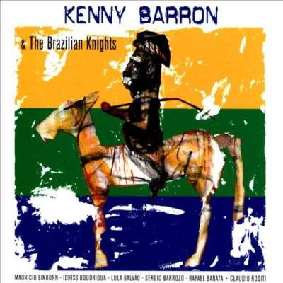 Kenny Barron and The Brazilian Knights