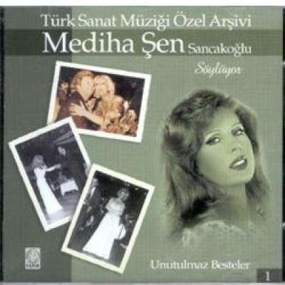 Mediha Şen Sancakoğlu Söylüyor - Unutulmaz Besteler 1