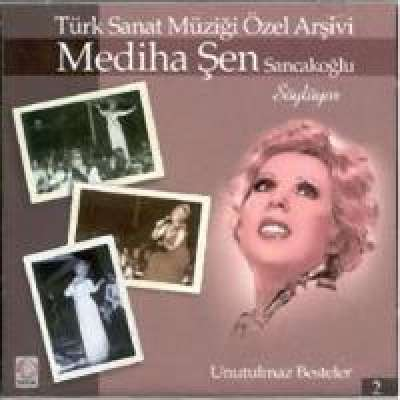 Mediha Şen Sancakoğlu Söylüyor - Unutulmaz Besteler 2