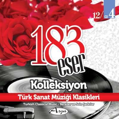 183 Eser Kolleksiyon - Türk Sanat Müziği Klasikleri 4