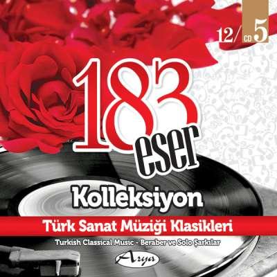 183 Eser Kolleksiyon - Türk Sanat Müziği Klasikleri 5