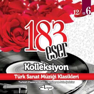 183 Eser Kolleksiyon - Türk Sanat Müziği Klasikleri 6