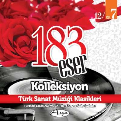 183 Eser Kolleksiyon - Türk Sanat Müziği Klasikleri 7