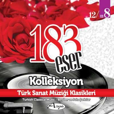 183 Eser Kolleksiyon - Türk Sanat Müziği Klasikleri 8
