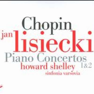 Jan Liescki, Sinfonia Varsovia, Howard Shelley, Chopin Piano Concertos