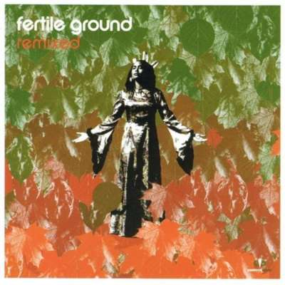 Fertile Ground Remixes 01