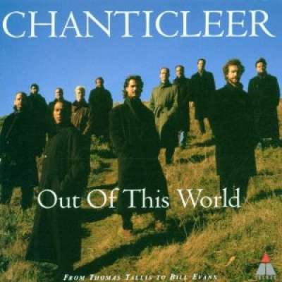 Chanticleer: Out of This World