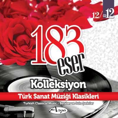 183 Eser Kolleksiyon - Türk Sanat Müziği Klasikleri 12