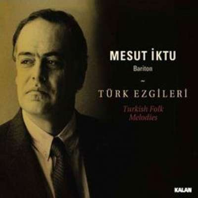 Mesut İktu: Türk Ezgileri - Turkish Folk Melodies