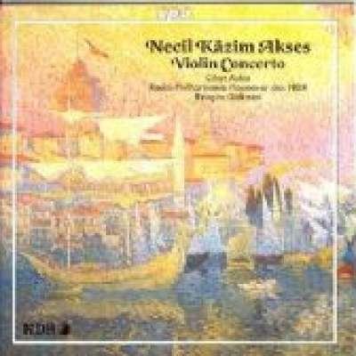 Necil Kazım Akses: Violin Concerto