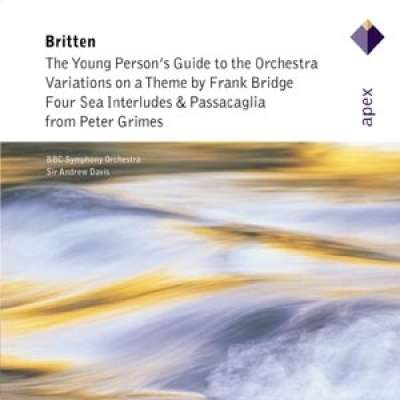 Britten: The Young Person's Guide To The Orchestra, Bridge Variations, Four Sea Interludes And Passacaglia