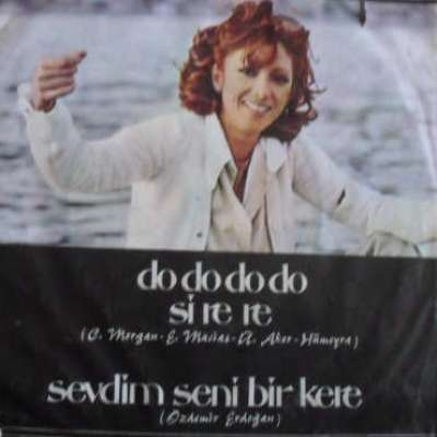 DO DO DO DO Sİ RE RE / SEVDİM SENİ BİR KERE