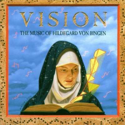 Vision: The Music of Hildegard von Bingen