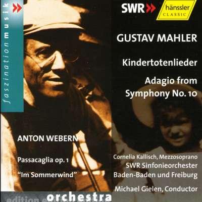 Kindertotenlieder - Adagio From Symphony No. 10 / Passacaglia Op. 1 - 'Im Sommerwind'
