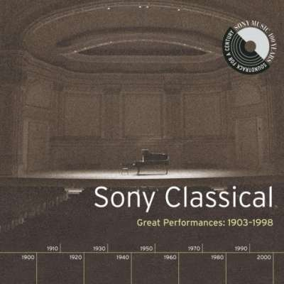 Sony Classical - Great Performances, 1903 - 1998
