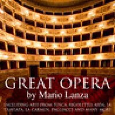 Great Opera - Mario Lanza (Including Arie From Tosca, Rigoletto, Aida, La Traviata, La Carmen, Pagliacci And Many More)