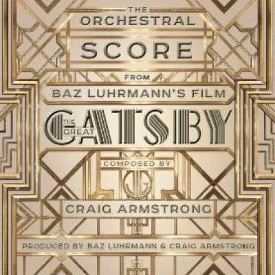 THE ORCHESTRAL SCORE (MUSIC FROM BAZ LUHRMANN'S FILM THE GREAT GATSBY)