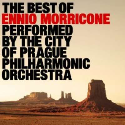 THE BEST OF ENNIO MORRICONE, THE CITY OF PRAGUE PHILHARMONIC ORCHESTRA