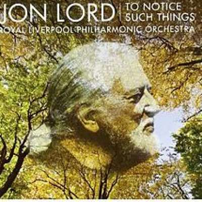 Jon Lord: To Notice Such Things