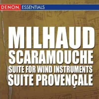 Milhaud: Scaramouche - Suite for Wind Instruments - Suite Provençale
