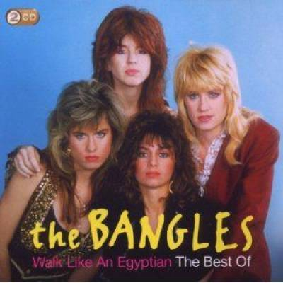 Walk Like An Egyptian: The Best Of The Bangles
