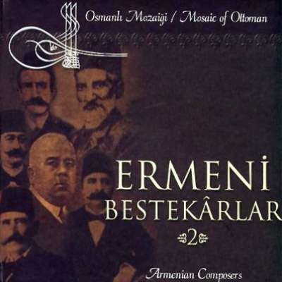 Ermeni Bestekarlar 2