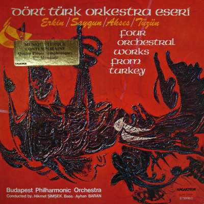 Dört Türk Orkestra Eseri - Four Orchestral Works from Turkey