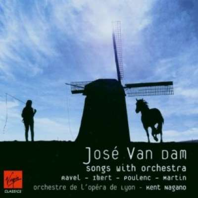 Jose Van Dam: Songs With Orchestra by Ravel, Ibert, Poulenc and Martin