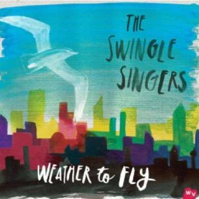Weather To Fly, The Swingle Singers