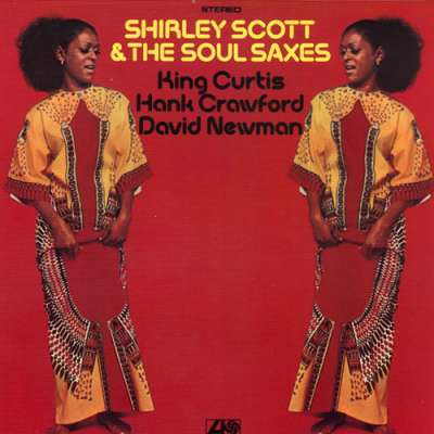 Shirley Scott And The Soul Saxes