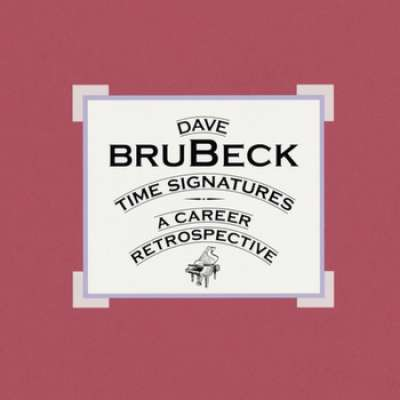 Time Signatures - A Career Retrospective, Dave Brubeck