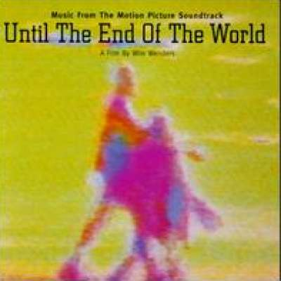 UNTIL THE END OF THE WORLD (SOUNDTRACK)