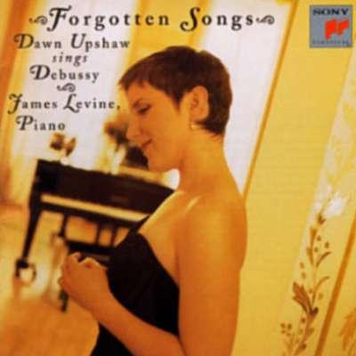 Debussy: Forgotten Songs, Dawn Upshaw