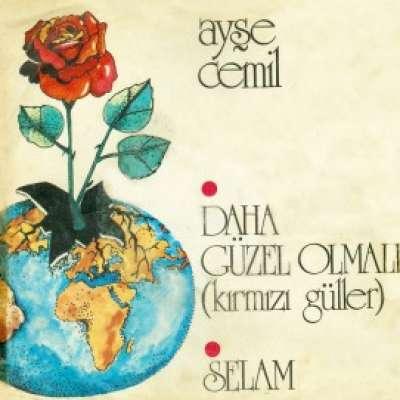 Daha Güzel Olmalı (Kırmızı Güller) / Selam