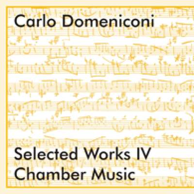 Carlo Domeniconi Selected Works IV Chamber Music