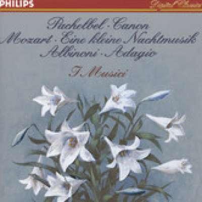 Pachelbel: Canon - Mozart: Eine Kleine Nachtmusik - Albinoni: Adagio I Musici and Pina Carmirelli