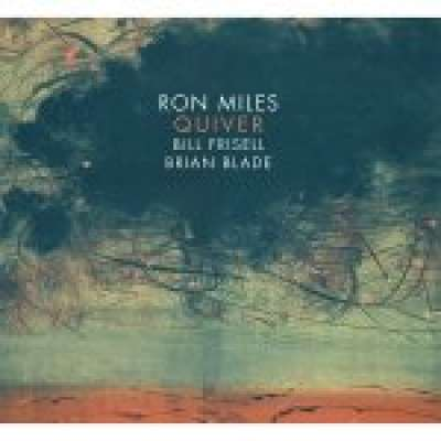 Quiver - Bill Frisell, Ron Miles, Brian Blade