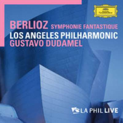 Berlioz: Symphonie Fanstastique, Los Angeles Philharmonic and Gustavo Dudamel