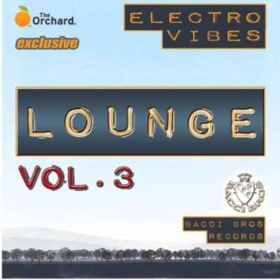 Electro Vibes Lounge Vol. 3
