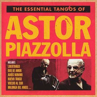 Astor Piazzolla  Essential Tango