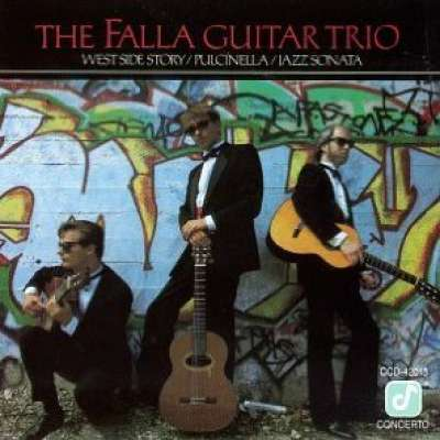 The Falla Guitar Trio / West Side Story / Pulcinella / Jazz Sonata