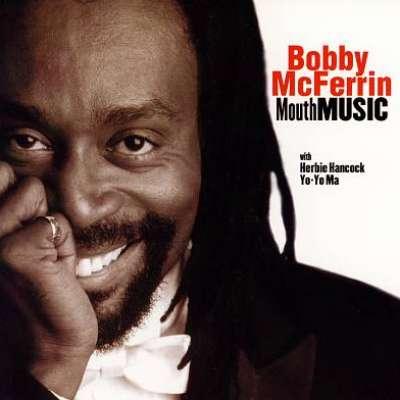 MOUTH MUSIC, BOBBY MCFERRIN