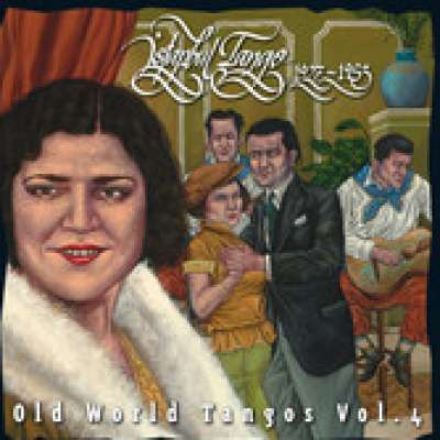 Old World Tangos Vol. 4: Istanbul Tango 1927-1953