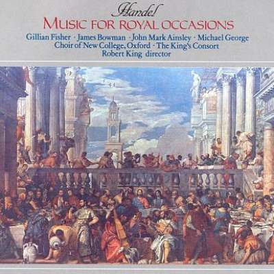 Handel - Music for Royal Occasions, The King's Consort