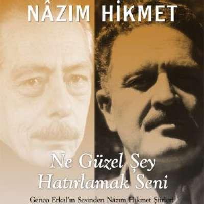 Ne Güzel Şey Hatırlamak Seni: Genco Erkal'ın Sesinden Nazım Hikmet Şiirleri (Kitap - CD)